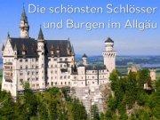 Die schönsten Schlösser und Burgen im Allgäu