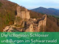 Die schönsten Schlösser und Burgen im Schwarzwald